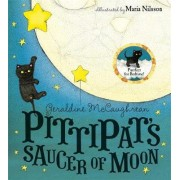 Pittipat's Saucer of Moon by Geraldine Mccaughrean