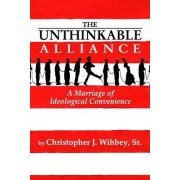 The Unthinkable Alliance: A Marriage of Ideological Convenience