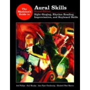 The Musician's Guide to Aural Skills: v. 1 by Joel Phillips