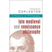 History of Philosophy: Late Medieval and Renaissance Philosophy Vol 3 by Frederick C. Copleston