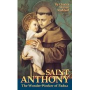St.Antony, the Miracle-worker of Padua by Charles Warren Stoddard
