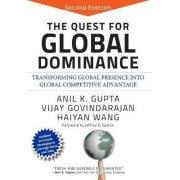 The Quest for Global Dominance by Anil K. Gupta