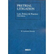 Pretrial Litigation Law, Policy and Practice by R. Dessem