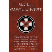 Neither East Nor West by Ordo Templi Orientis