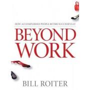 Beyond Work by Bill Roiter