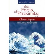 The Perils of Proximity by Richard C. Bush