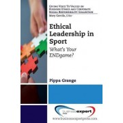 Ethical Leadership in Sport: What's Your End Game? by Pippa Grange