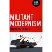 Militant Modernism by Owen Hatherley
