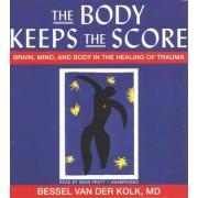 The Body Keeps the Score by Bessel A van der Kolk