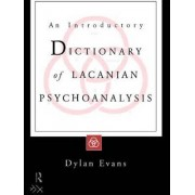 An Introductory Dictionary of Lacanian Psychoanalysis by Dylan Evans