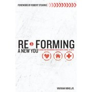 Re-Forming a New You by Wayman Jr. Ming
