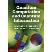 Quantum Computation and Quantum Information by Michael A. Nielsen