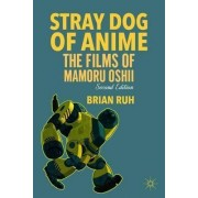 Stray Dog of Anime by Brian Ruh