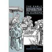 The Early Reformation in Europe by Dr. Andrew Pettegree