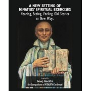 A New Setting of Ignatius' Spiritual Exercises by Brian J Shircliff