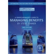 A Senior Manager's Guide to Managing Benefits by Steve Jenner