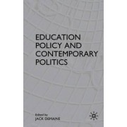 Education Policy and Contemporary Politics by Jack Demaine