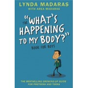 What's Happening to My Body? Book for Boys by Lynda Madaras