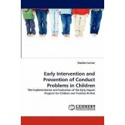 Early Intervention and Prevention of Conduct Problems in Children by Stephen Larmar
