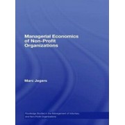 Managerial Economics of Non-profit Organizations by Marc Jegers