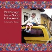 Old Enough to Do Good in the World by Jessica Sporn