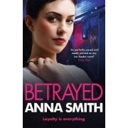 Betrayed: Rosie Gilmour 4 by Anna Smith