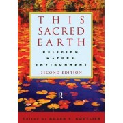 This Sacred Earth by Roger S. Gottlieb