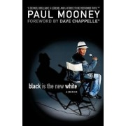 Black is the New White by Paul Mooney