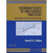 Thermodynamics of Irreversible Processes by Gerard D.C. Kuiken