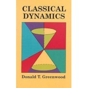 Classical Dynamics by Donald T. Greenwood