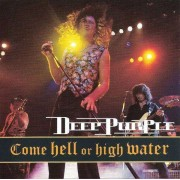 Deep Purple - Come Hell or High Water (0743212341621) (1 CD)