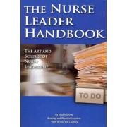 The Nurse Leader Handbook by Studer Group