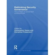 Rethinking Security Governance by Christopher Daase