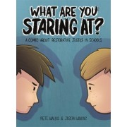 What Are You Staring At?: A Comic about Restorative Justice in Schools