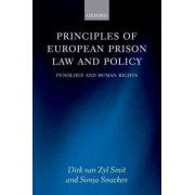 Principles of European Prison Law and Policy by Dirk Van Zyl Smit