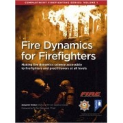 Fire Dynamics for Firefighters: Compartment Firefighting Series: Volume 1 by Benjamin Walker