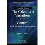 Introduction to the Calculus of Variations and Control with Modern Applications by John A. Burns