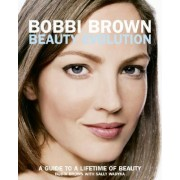 Bobbi Brown Beauty Evolution T by Bobbi Brown
