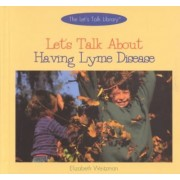Let's Talk about Having Lyme Disease by Elizabeth Weitzman