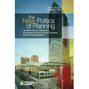 The New Politics of Planning by Arthur C. Nelson