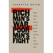 Rich Man's War, Poor Man's Fight by Jeanette Keith