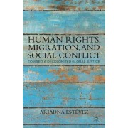 Human Rights, Migration, and Social Conflict by Ariadna Estevez