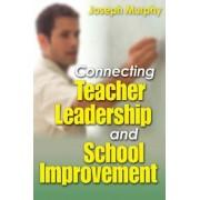 Connecting Teacher Leadership and School Improvement by Joseph F. Murphy