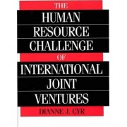 The Human Resource Challenge of International Joint Ventures by Dianne J. Cyr
