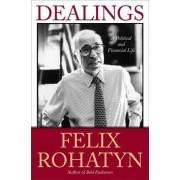 Dealings by Felix G Rohatyn