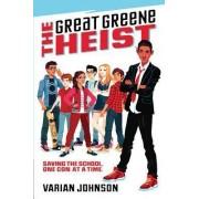 The Great Greene Heist by Varian Johnson