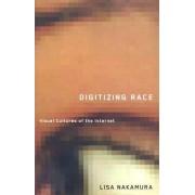 Digitizing Race by Lisa Nakamura