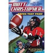 Catch That Pass by Matt Christopher