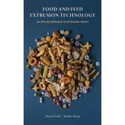 Food and Feed Extrusion Technology: An Applied Approach to Extrusion Theory