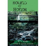 Bound by Honor by R L Keck